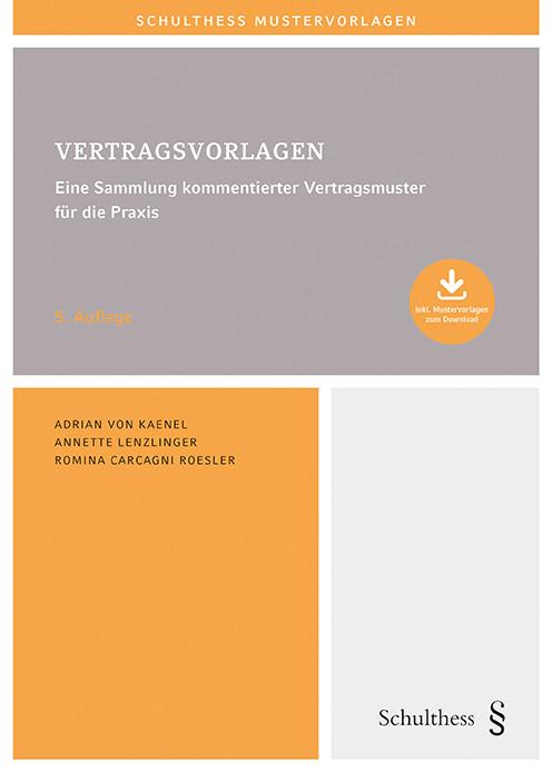 Vertragsvorlagen – Eine Sammlung kommentierter Vertragsmuster für die Praxis